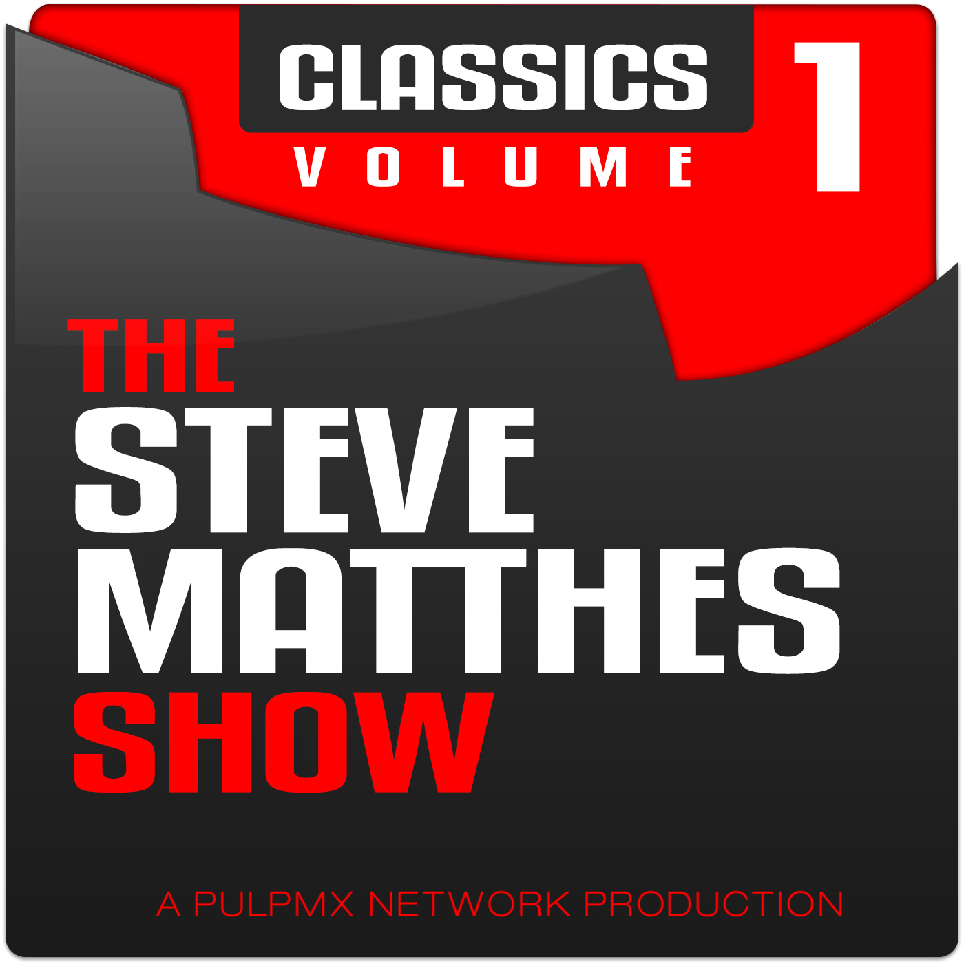 The Steve Matthes Show Classics Vol.1